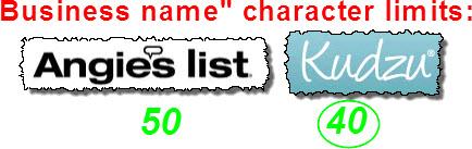 AngiesList = 50-char. limit on business name; Kudzu = 40-char. limit